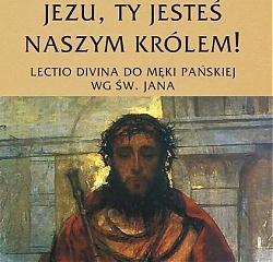 Jezu, Ty jesteś naszym Królem!