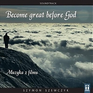 Become great before God - muzyka z filmu